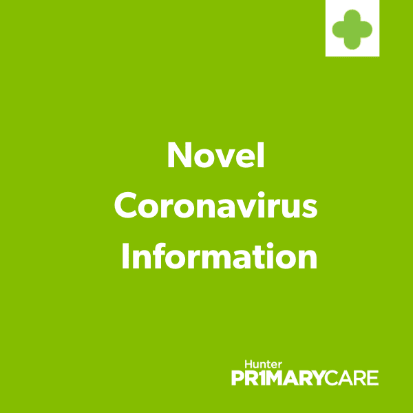 Image of white text on a green background. The text says Novel Coronavirus Information. The image also contains the Hunter Primary Care logo.